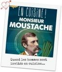en cuisine Moustache